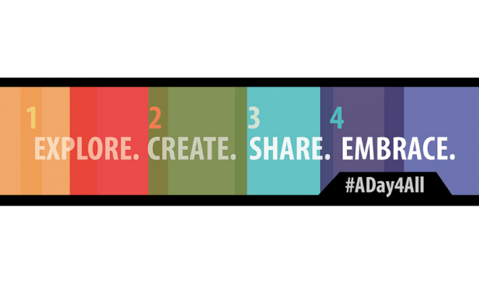 Explore, Create, Share, Embrace #ADay4All