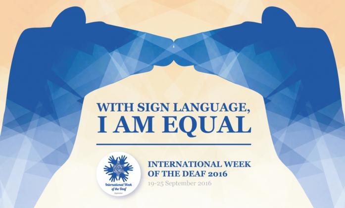 "International Week of the Deaf 2016 logo: ""With Sign Language I am Equal"""