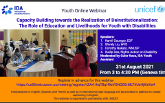 The poster says Youth Online Webinar Capacity Building towards the Realization of Deinstitutionalization: The Role of Education and Livelihoods for Youth with Disabilities Speakers: Kamil Goungor, EDF, Shirely Liu, WFD, Dorothy Nakato, WNUSP, Sudip Das